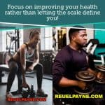 Focus On Your Health, Not The Scale!